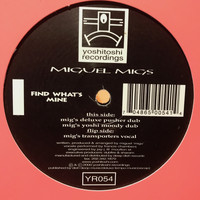 Miguel Migs - Find What's Mine