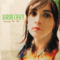 Karan Casey - Chasing the Sun