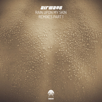 Airwave - Rain Upon My Skin - Remixes, Pt. 1