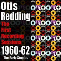 Otis Redding - The First Recording Sessions - The 1960-62 Singles