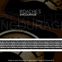 Roaches - Encourage