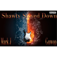 Mark J - Shawty Stayed Down (feat. Guwop) (Explicit)