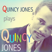 Quincy Jones - Quincy Jones plays Quincy Jones