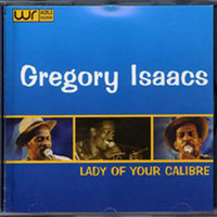 Gregory Isaacs - Lady of Your Calibre