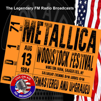 Metallica - Legendary FM Broadcasts - Woodstock Festival , NY 13th August 1994  (Explicit)