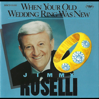 Jimmy Roselli - When Your Old Wedding Ring Was New