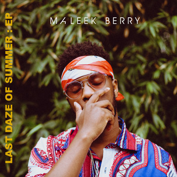 Maleek Berry - Last Daze Of Summer