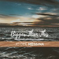 Jo Dee Messina - Bigger Than This