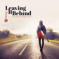 The Dennis Elder Band - Leaving It Behind - The Best of Instrumental Blues Music & Rock Songs