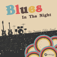 The Dennis Elder Band - Blues In The Night