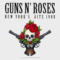 Guns N' Roses - New York's Ritz 1988 (Live)
