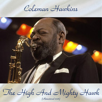 Coleman Hawkins - The High And Mighty Hawk (Remastered 2018)