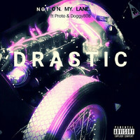 Drastic - Not on My Lane (Explicit)