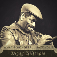Dizzy Gillespie - What a wonderful Jazz Vol. 4