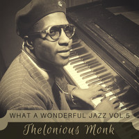 Thelonious Monk - What a wonderful Jazz Vol. 5