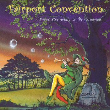 Fairport Convention - From Cropredy to Portmeirion
