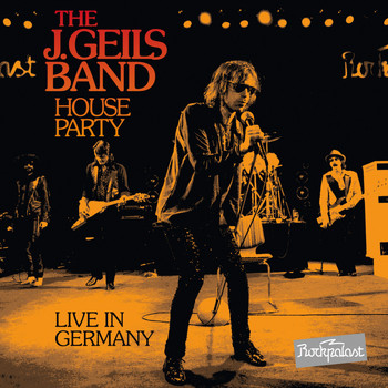 The J. Geils Band - House Party (Live in Germany)