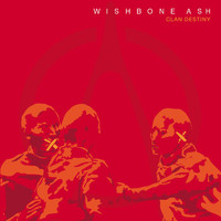 Wishbone Ash - Clan Destiny