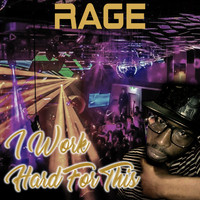 Rage - I Work Hard for This (Explicit)