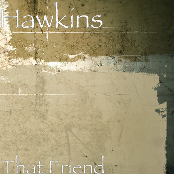 Hawkins - That Friend