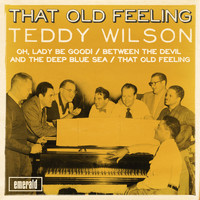 Teddy Wilson - That Old Feeling