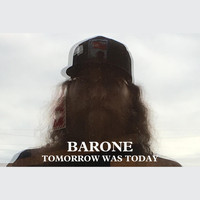 Barone - Tomorrow Was Today