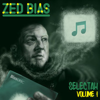 Zed Bias - Selectah, Vol.1