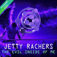 Jetty Rachers - The Evil Inside of Me