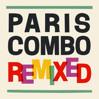 Paris Combo - Remixed