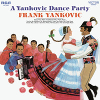 Frank Yankovic - A Yankovic Dance Party