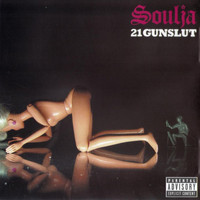 Soulja - 21Gunslut (Explicit)