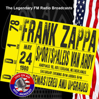 Frank Zappa - Legendary FM Broadcasts - Sportspaleis Van Ahoy, Rotterdam, Netherlands  24th May 1980