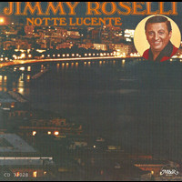 Jimmy Roselli - Notte Lucente