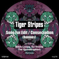 Tiger Stripes - Song For Edit / Consecration (Remixes)