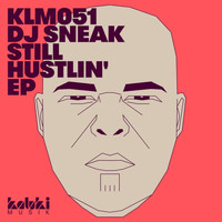 DJ Sneak - Still Hustlin' EP