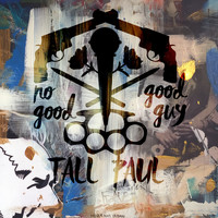 Tall Paul - No Good Good Guy