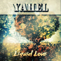 Yahel - Liquid Love
