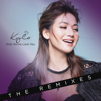 Kyla - Only Gonna Love You (The Remixes)
