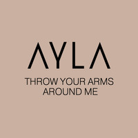 Ayla - Throw Your Arms Around Me