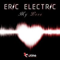 Eric Electric - My Love