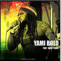 Yami Bolo - They Don't Care