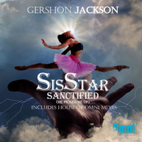Gershon Jackson - SisSTAR Sanctified (He Picked Me Up)