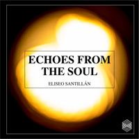 Eliseo Santillán - Echoes from the Soul