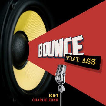 Ice T - Bounce That Ass (Explicit)