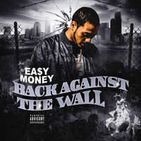 Ea$y Money - Back Against the Wall (Explicit)