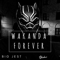 Big Jest - Wakanda Forever (Explicit)
