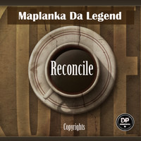 Maplanka Da Legend - Reconcile