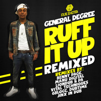 General Degree - Ruff It Up Remixed