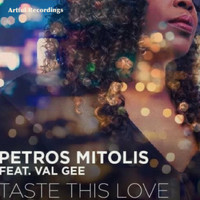 Petros Mitolis - Taste This Love feat. Val Gee
