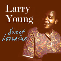 Larry Young - Sweet Lorraine